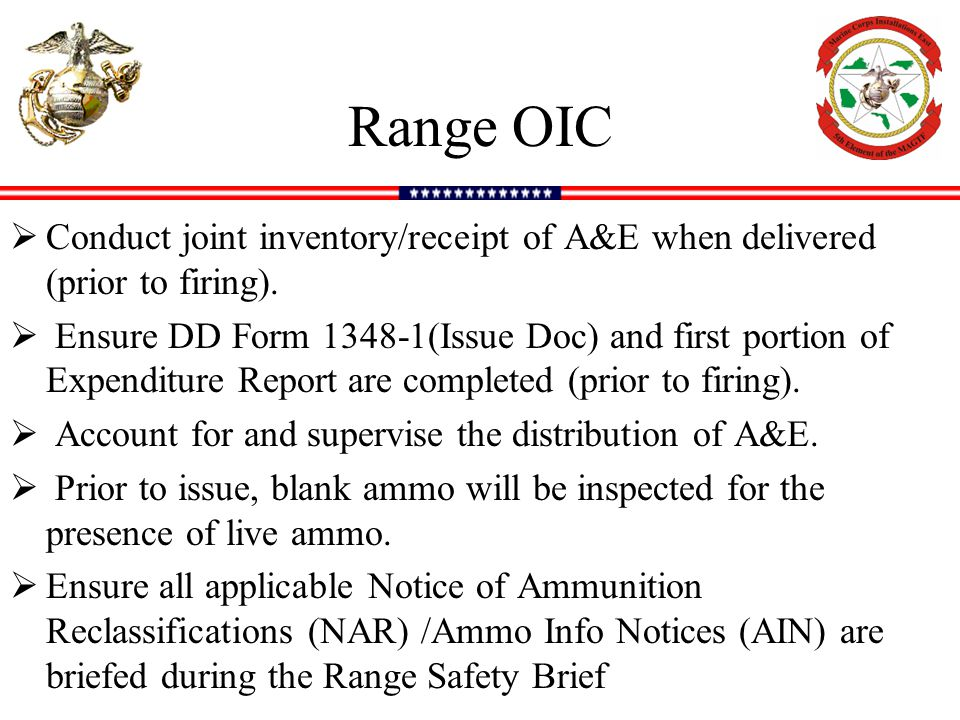 Range OIC Conduct joint inventory/receipt of A&E when delivered (prior to firing).