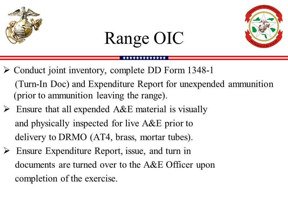 Range OIC Conduct joint inventory, complete DD Form 1348-1