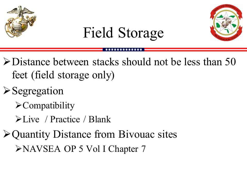 Field Storage Distance between stacks should not be less than 50 feet (field storage only) Segregation.