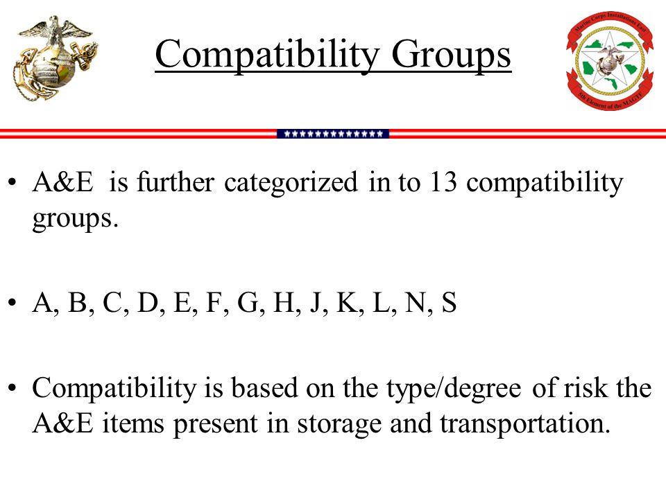 Compatibility Groups A&E is further categorized in to 13 compatibility groups. A, B, C, D, E, F, G, H, J, K, L, N, S.