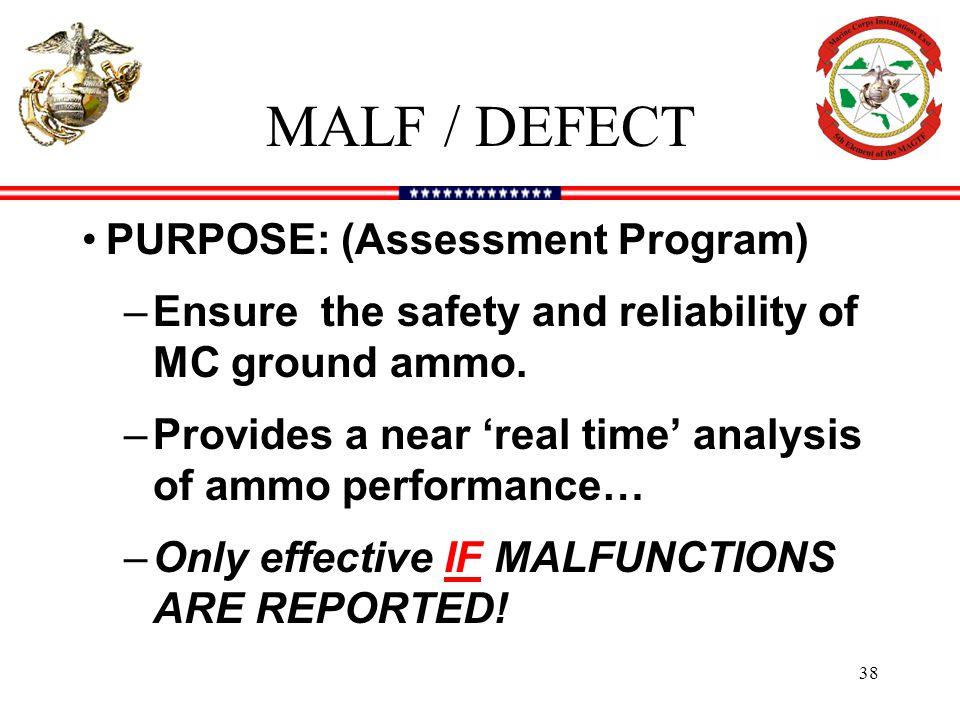 MALF / DEFECT PURPOSE: (Assessment Program)
