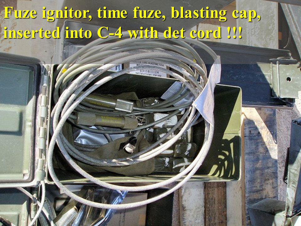Fuze ignitor, time fuze, blasting cap, inserted into C-4 with det cord !!!