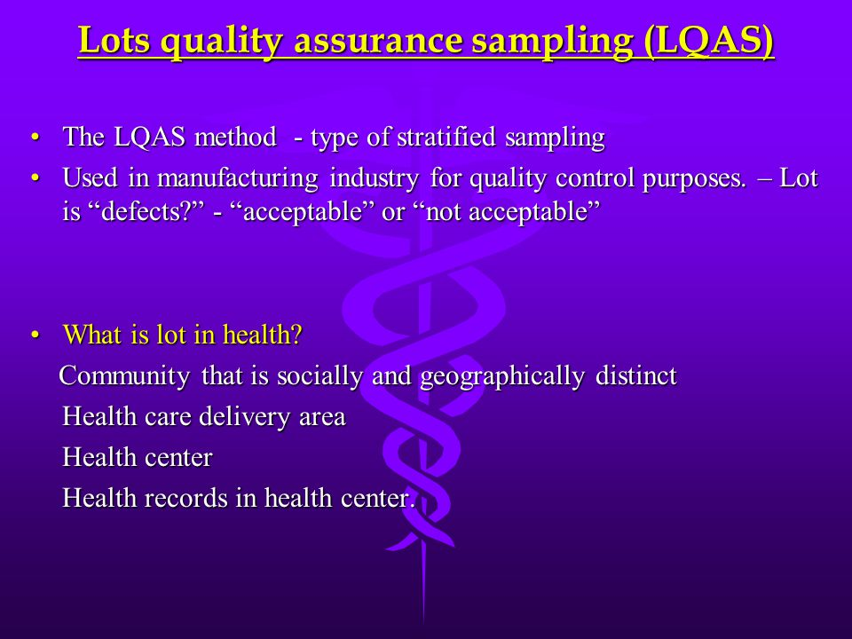 Lots quality assurance sampling (LQAS)
