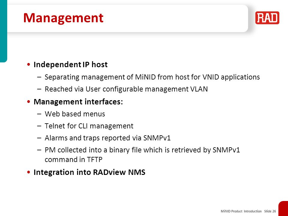 Management Independent IP host Management interfaces: