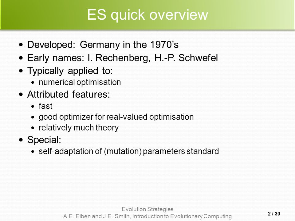 ES quick overview Developed: Germany in the 1970's