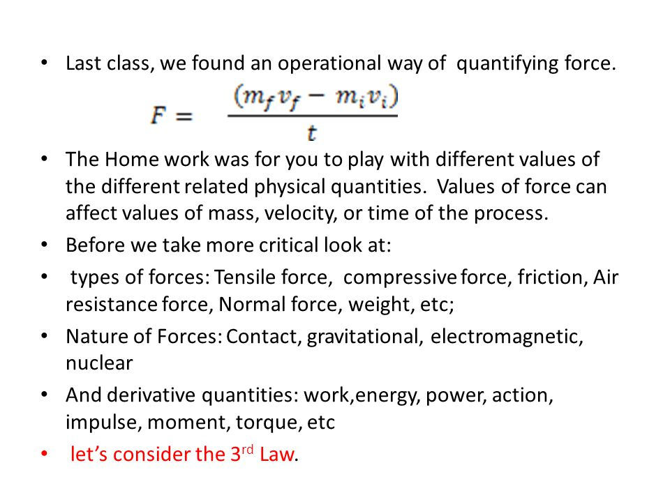 Last class, we found an operational way of quantifying force.