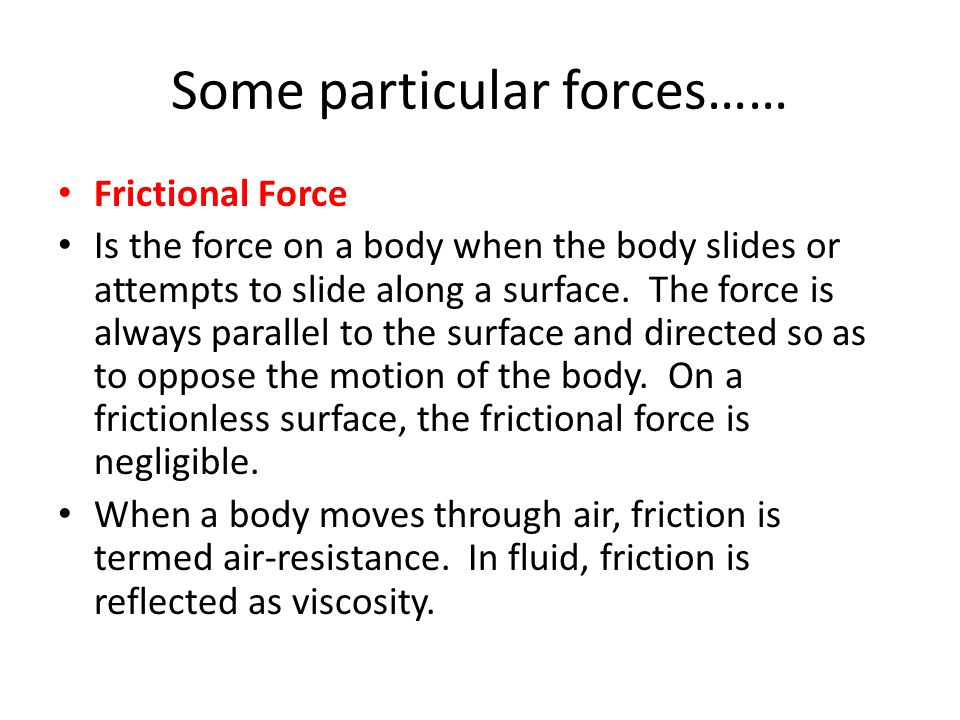 Some particular forces……