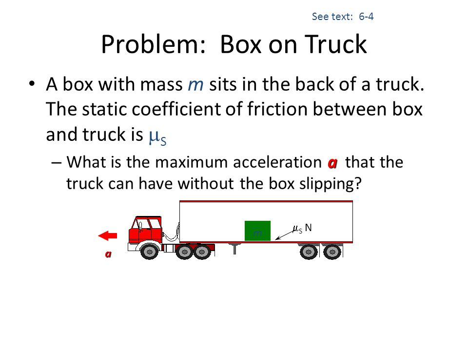 See text: 6-4 Problem: Box on Truck.