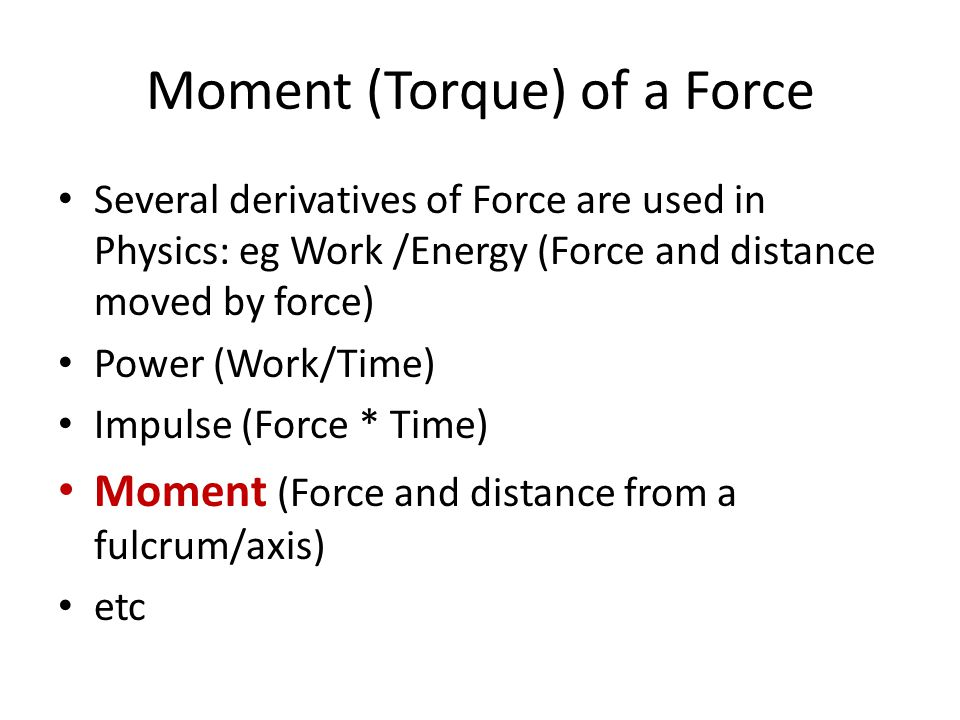 Moment (Torque) of a Force