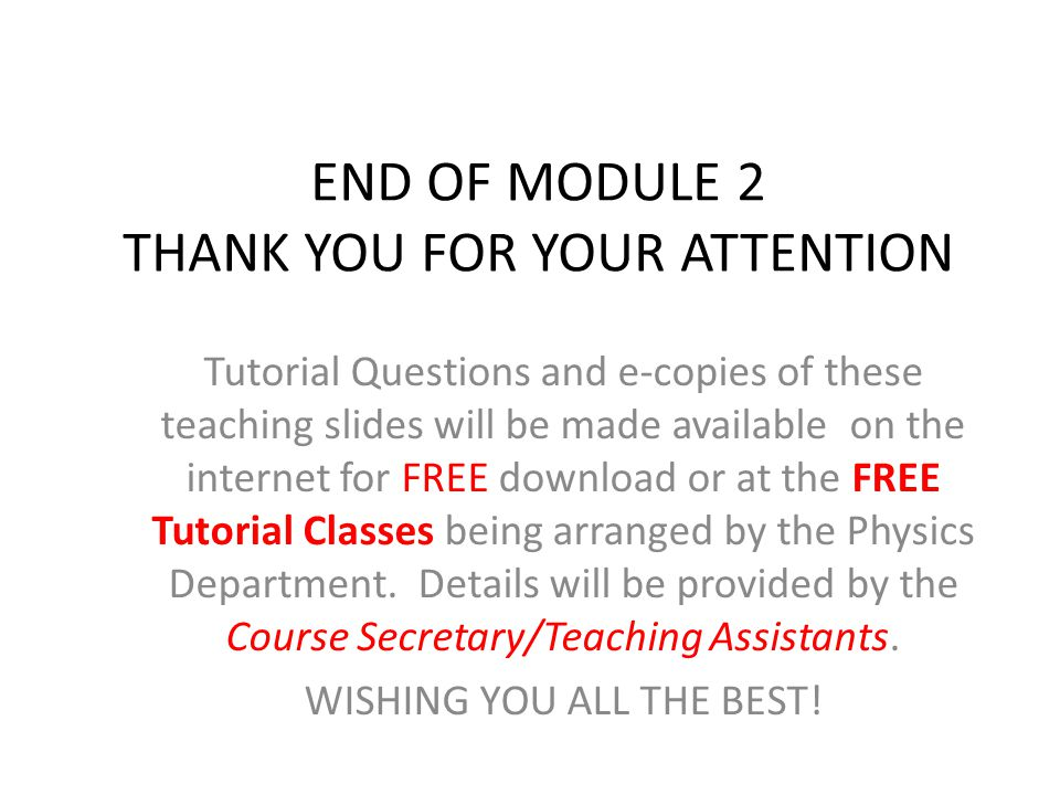 END OF MODULE 2 THANK YOU FOR YOUR ATTENTION
