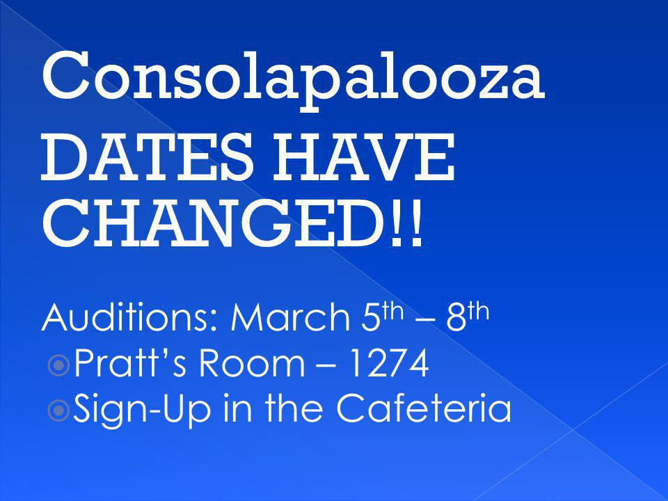 Consolapalooza DATES HAVE CHANGED!! Auditions: March 5th – 8th