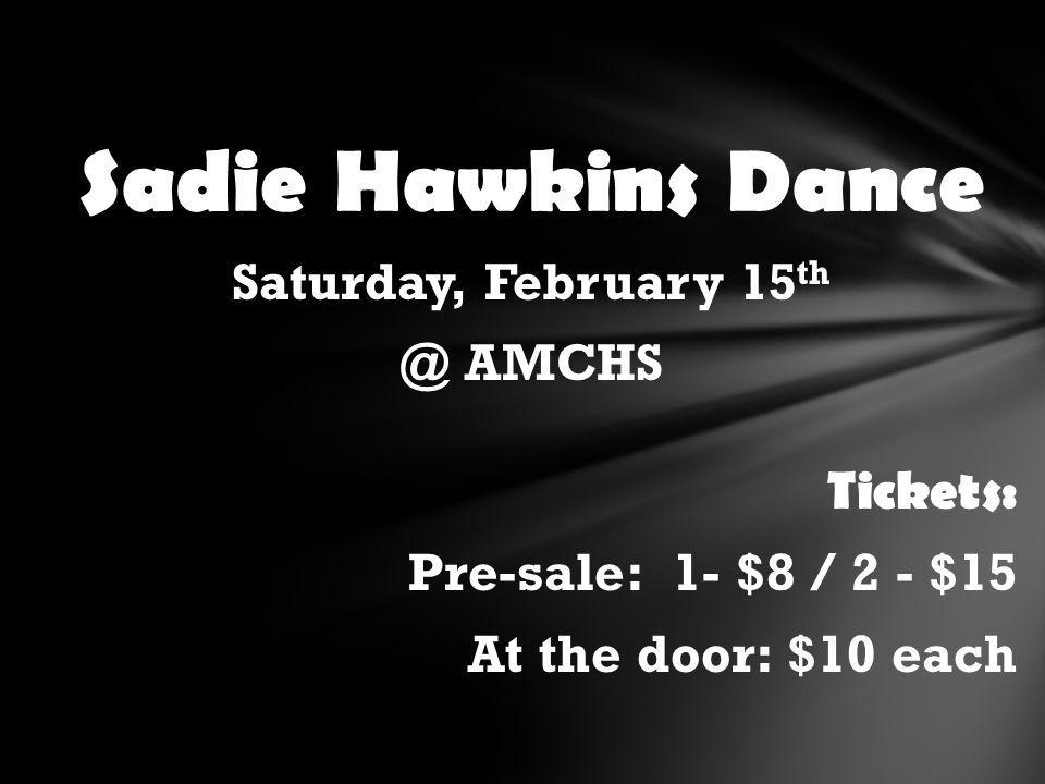 Sadie Hawkins Dance Tickets: Pre-sale: 1- $8 / 2 - $15