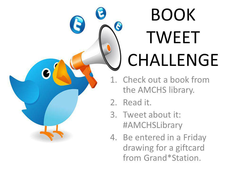 BOOK TWEET CHALLENGE Check out a book from the AMCHS library. Read it.
