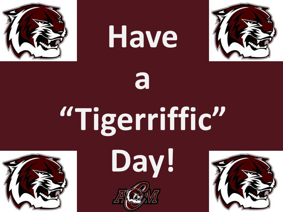 Have a Tigerriffic Day!