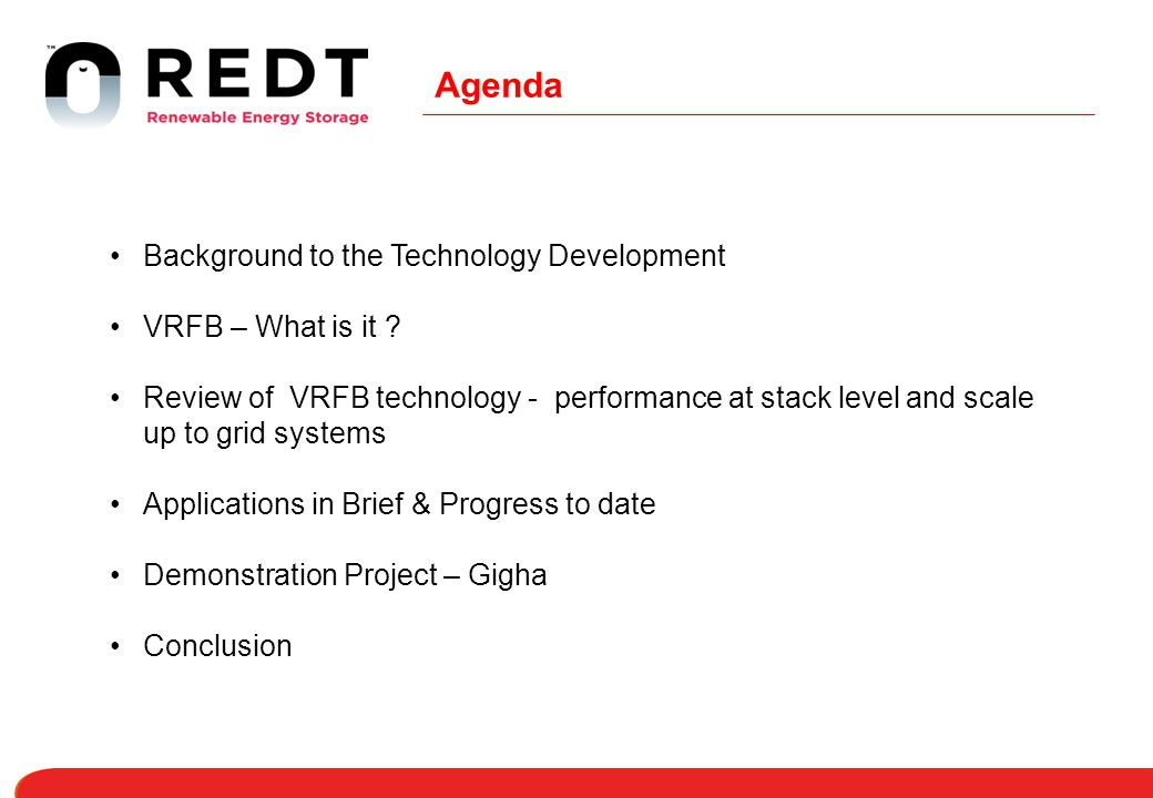 Agenda Background to the Technology Development. VRFB – What is it