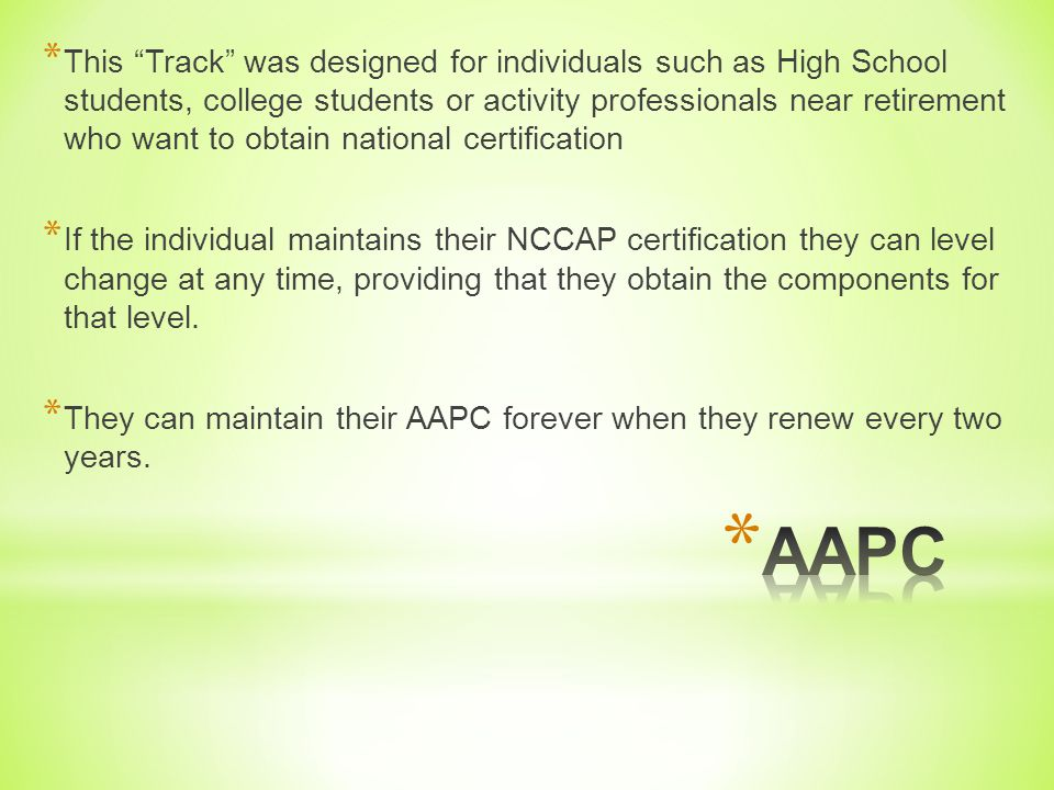 This Track was designed for individuals such as High School students, college students or activity professionals near retirement who want to obtain national certification