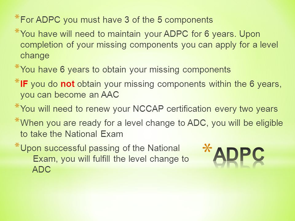 ADPC For ADPC you must have 3 of the 5 components