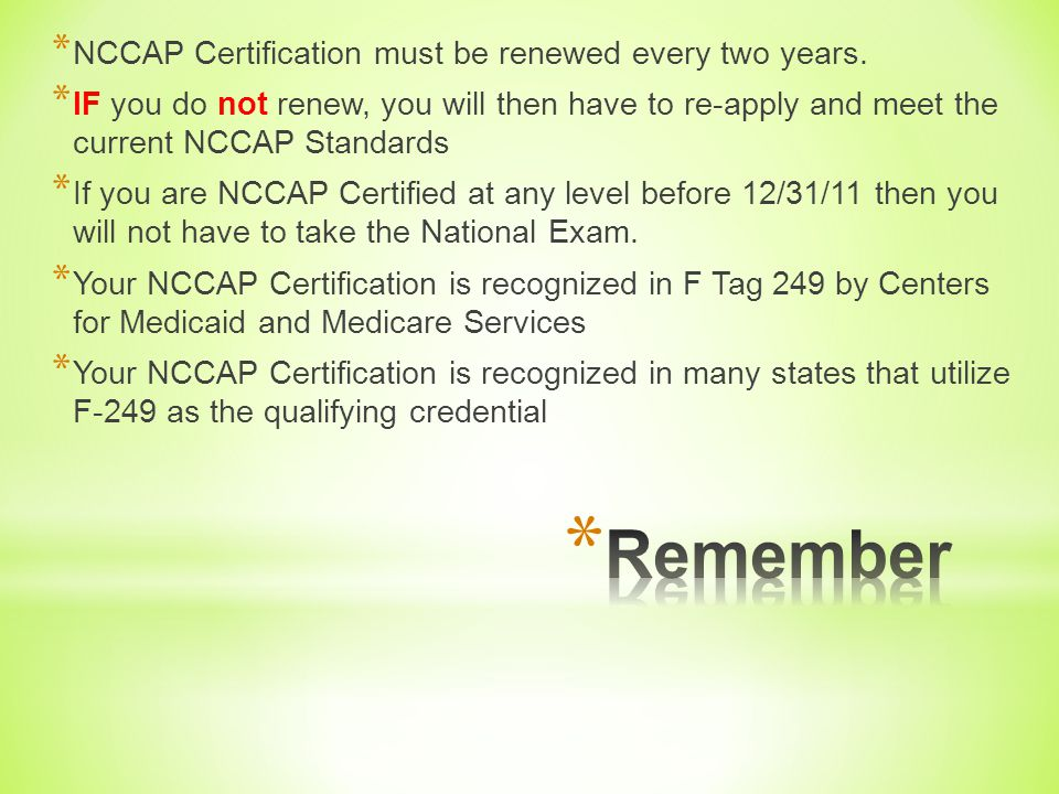 Remember NCCAP Certification must be renewed every two years.