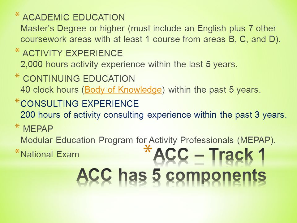 ACC – Track 1 ACC has 5 components