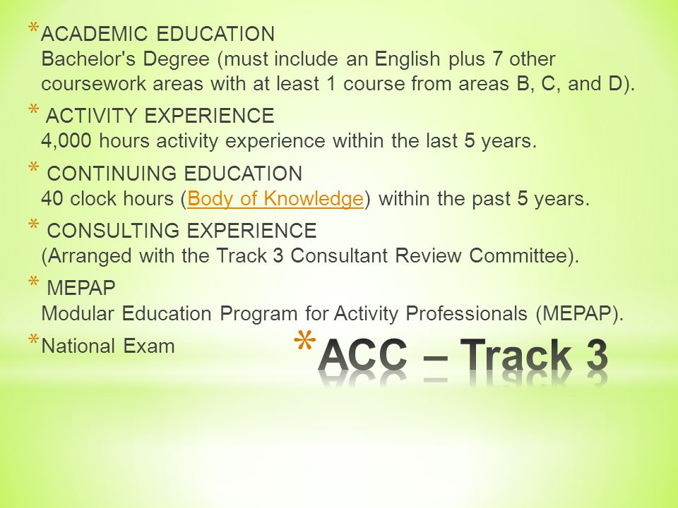 ACADEMIC EDUCATION Bachelor s Degree (must include an English plus 7 other coursework areas with at least 1 course from areas B, C, and D).