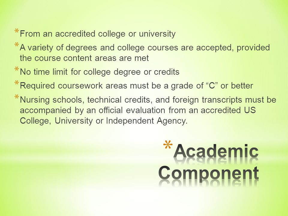 Academic Component From an accredited college or university
