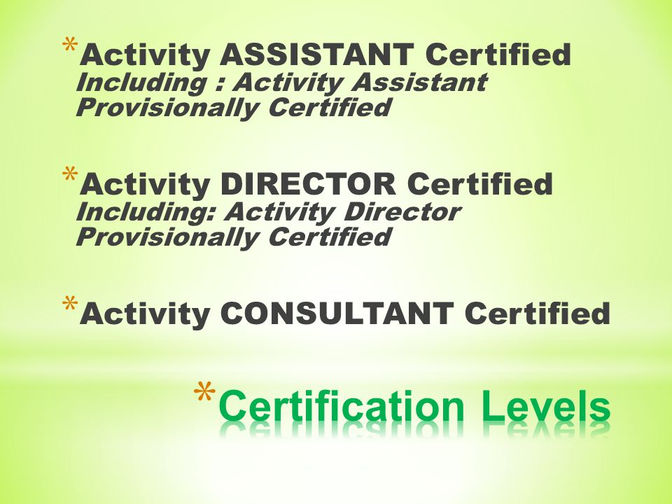 Activity ASSISTANT Certified Including : Activity Assistant Provisionally Certified