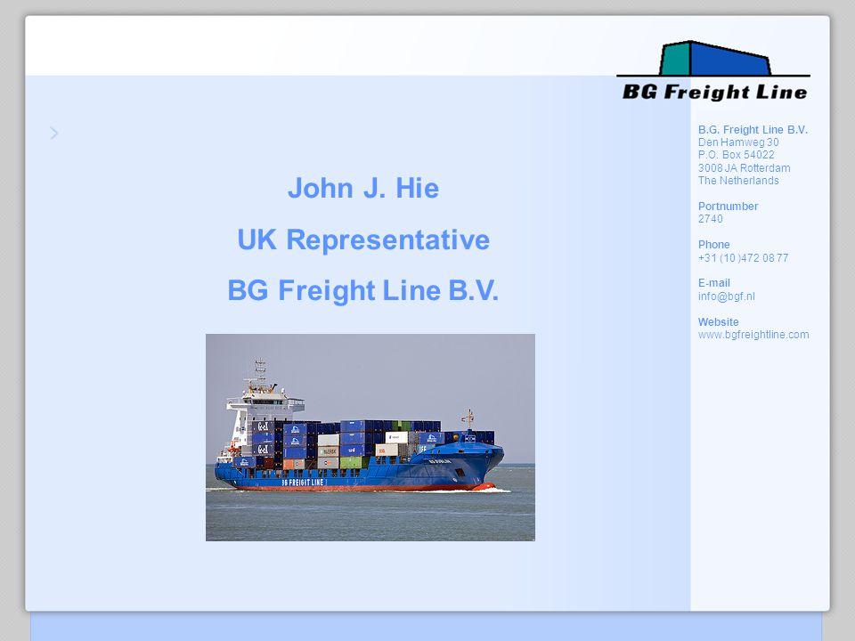 John J. Hie UK Representative BG Freight Line B.V.