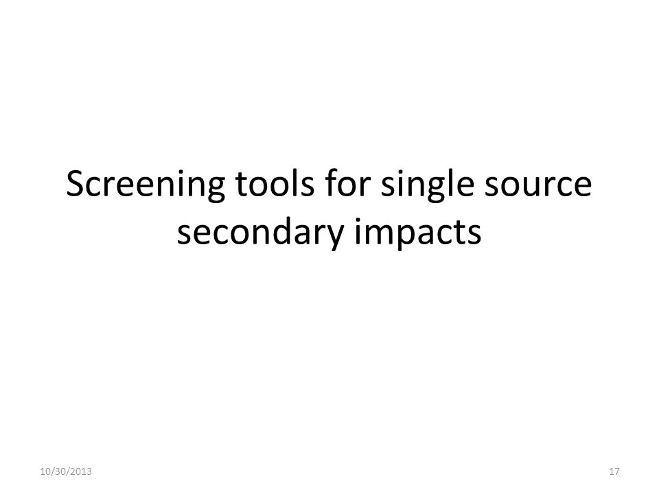 Screening tools for single source secondary impacts