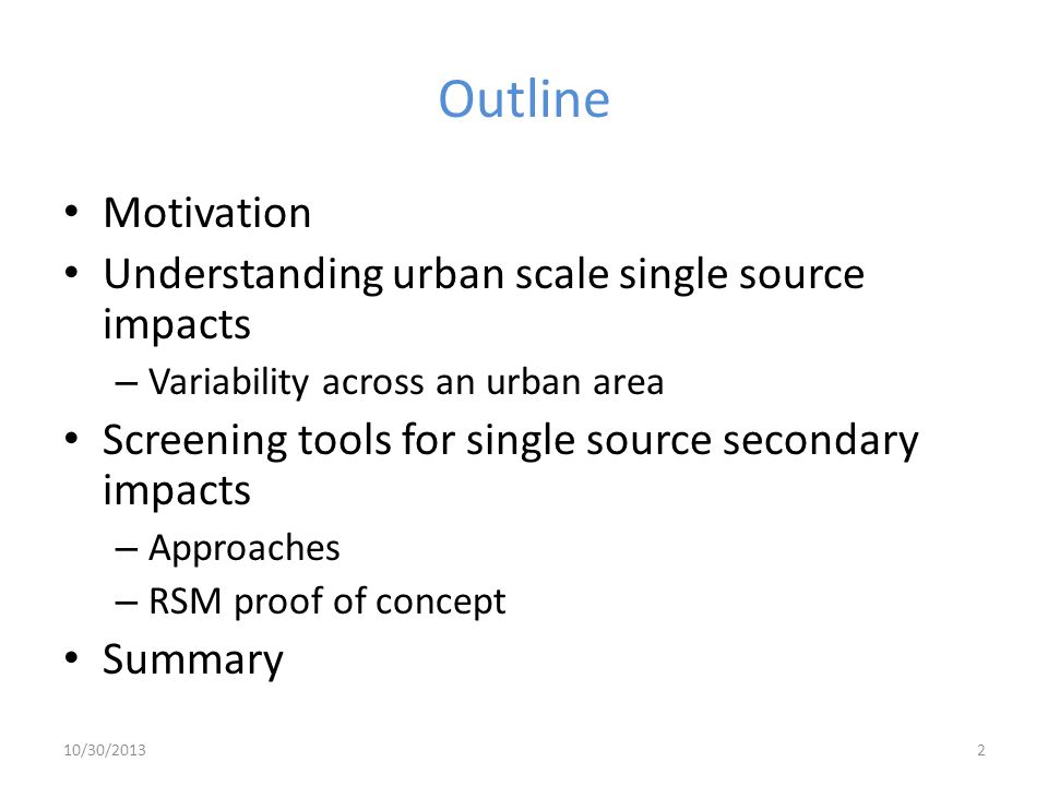 Outline Motivation Understanding urban scale single source impacts