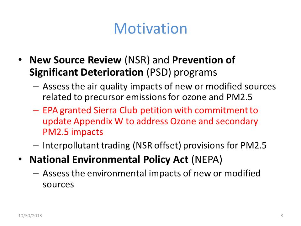 Motivation New Source Review (NSR) and Prevention of Significant Deterioration (PSD) programs.