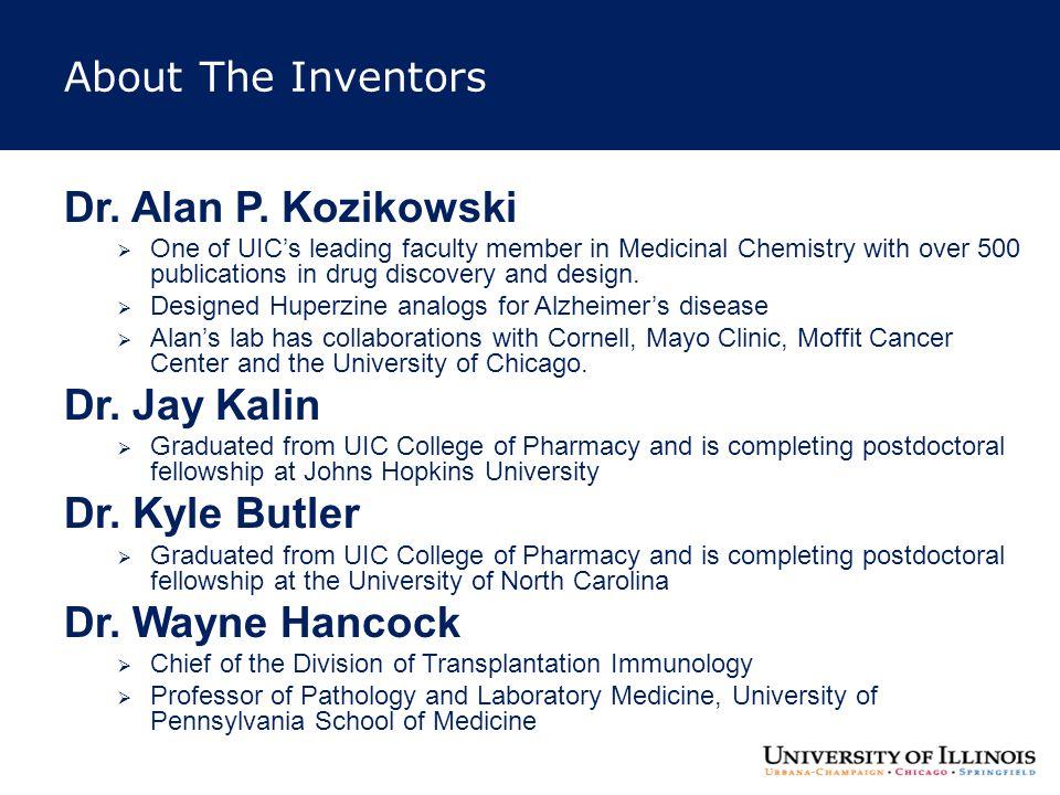 Dr. Alan P. Kozikowski Dr. Jay Kalin Dr. Kyle Butler Dr. Wayne Hancock