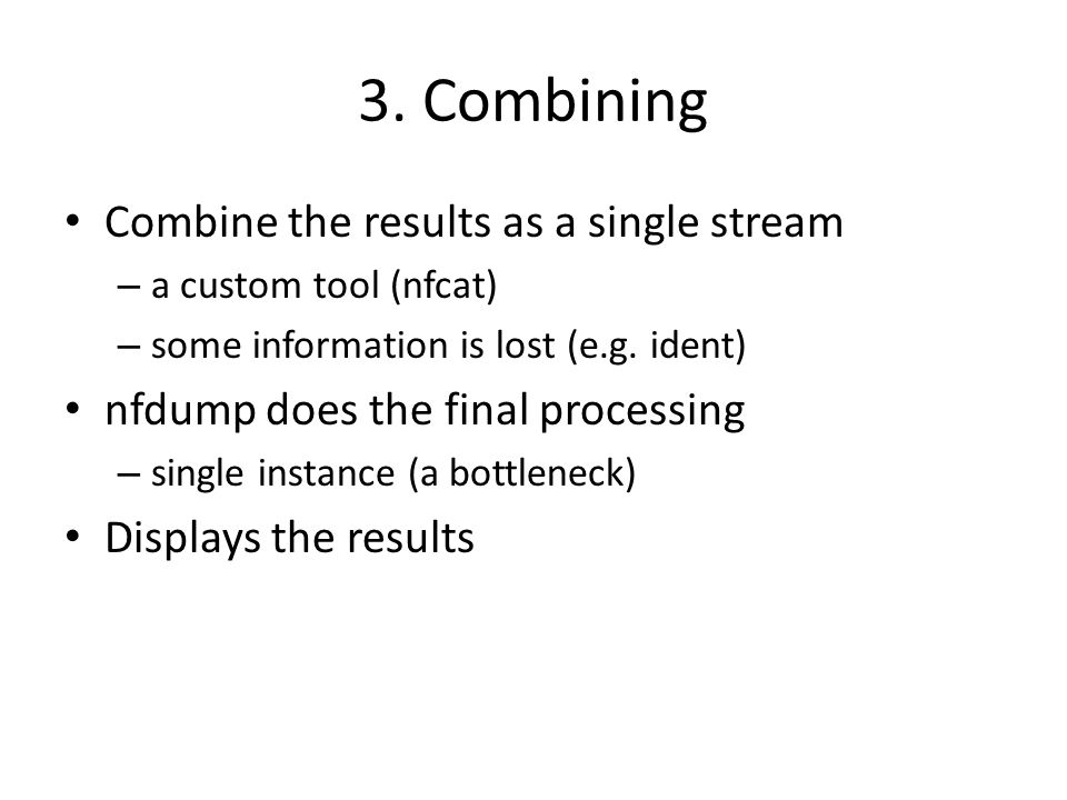 3. Combining Combine the results as a single stream