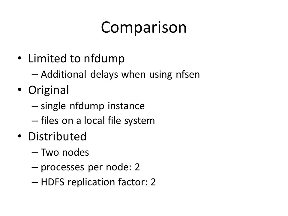 Comparison Limited to nfdump Original Distributed