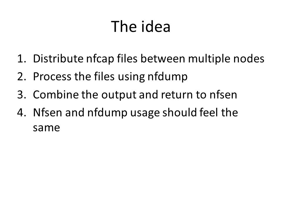 The idea Distribute nfcap files between multiple nodes