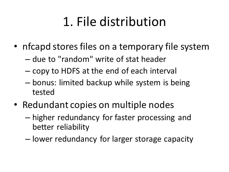 1. File distribution nfcapd stores files on a temporary file system