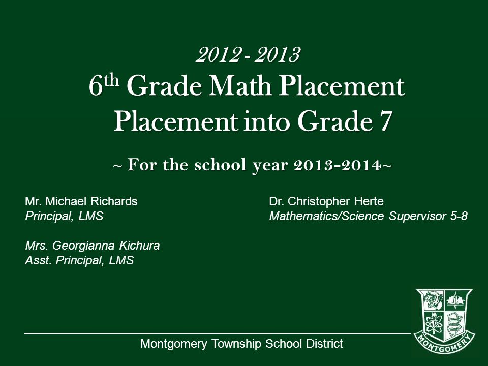 2012 - 2013 6th Grade Math Placement Placement into Grade 7