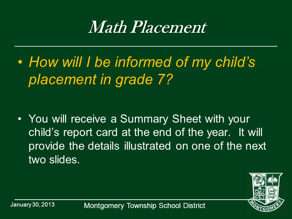 Math Placement How will I be informed of my child's placement in grade 7