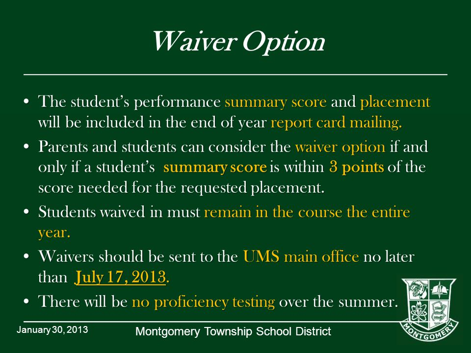 Waiver Option The student's performance summary score and placement will be included in the end of year report card mailing.