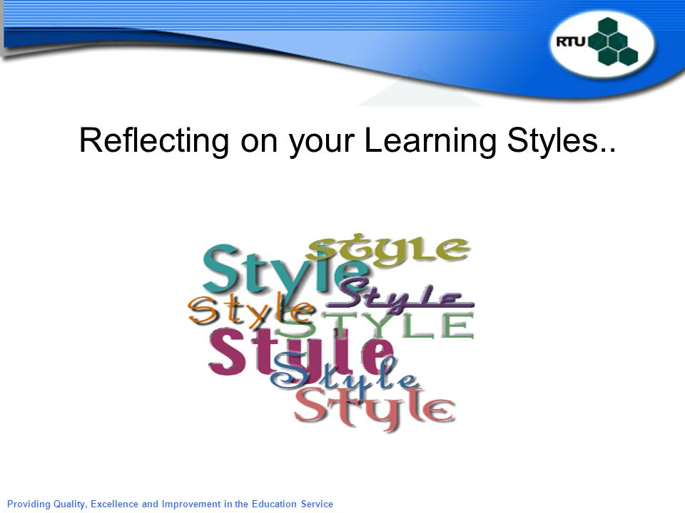 Reflecting on your Learning Styles..