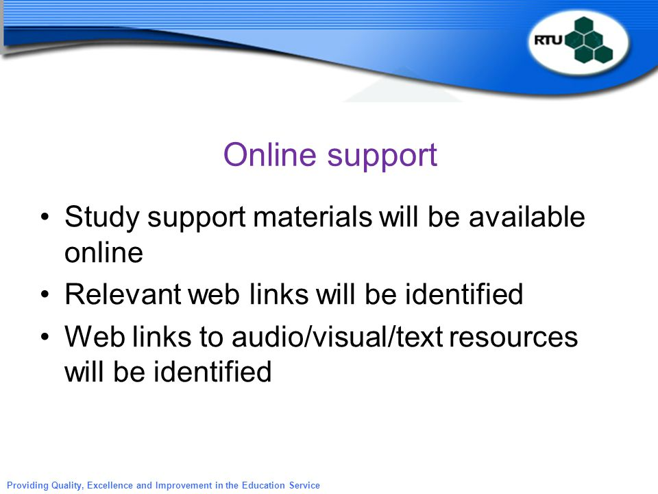 Online support Study support materials will be available online