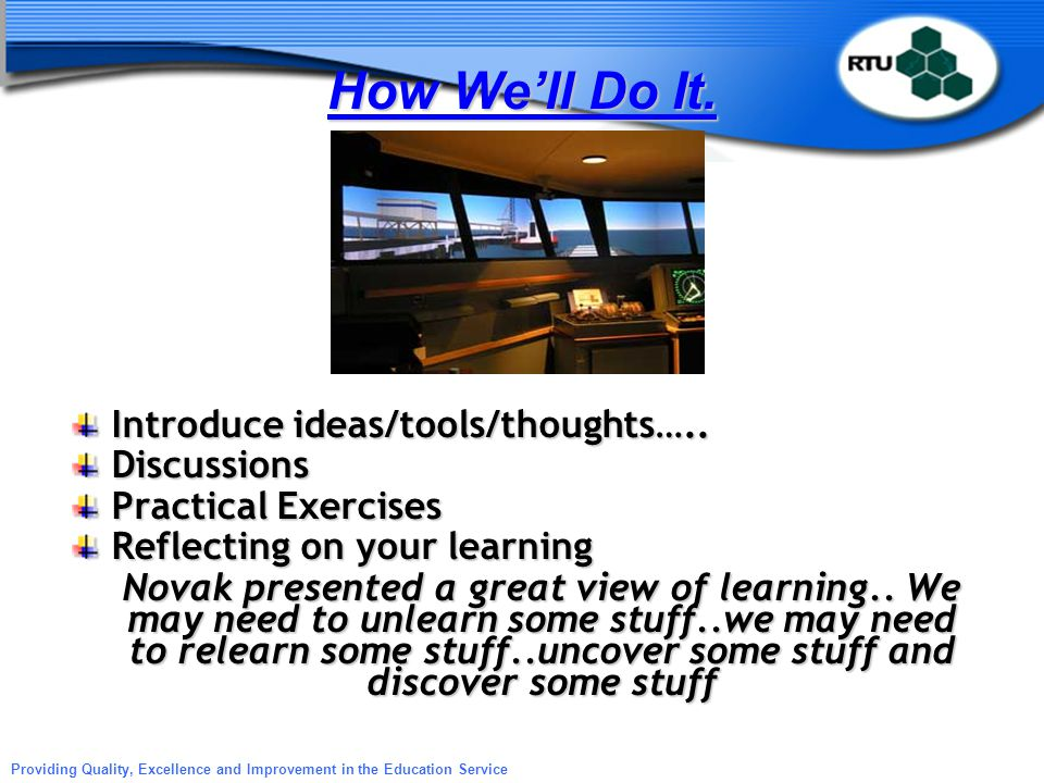 How We'll Do It. Introduce ideas/tools/thoughts….. Discussions