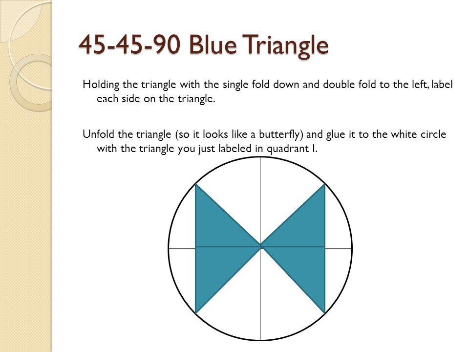 45-45-90 Blue Triangle