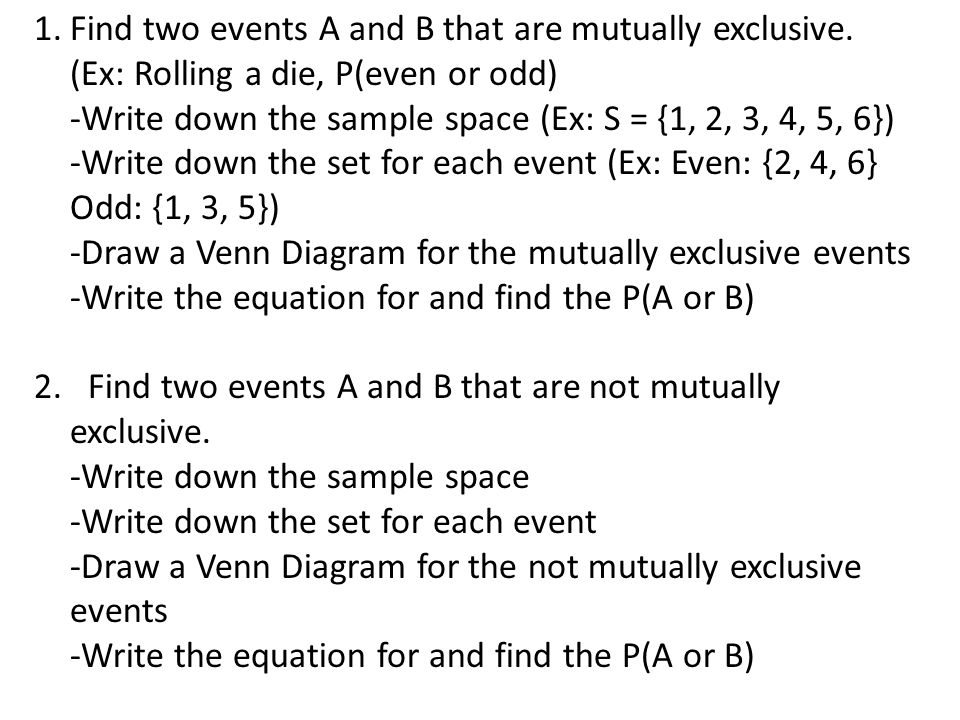 Find two events A and B that are mutually exclusive