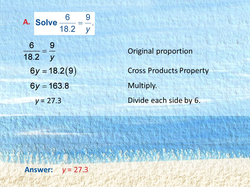 A. Original proportion. Cross Products Property.