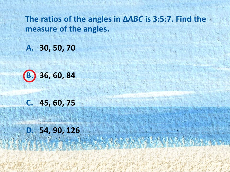 The ratios of the angles in ΔABC is 3:5:7