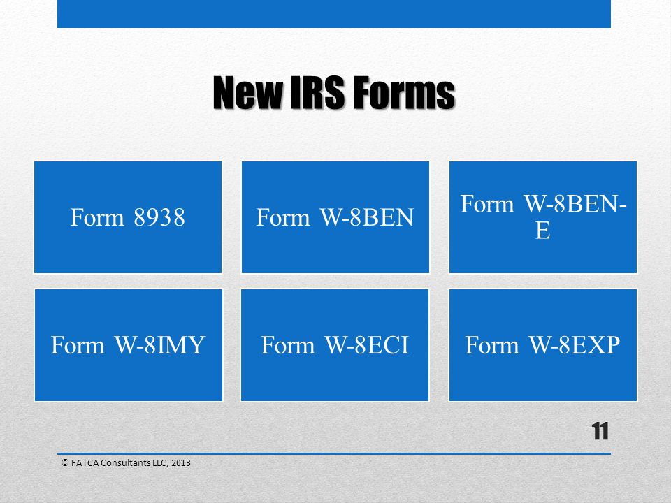 New IRS Forms Form 8938 Form W-8BEN Form W-8BEN-E Form W-8IMY