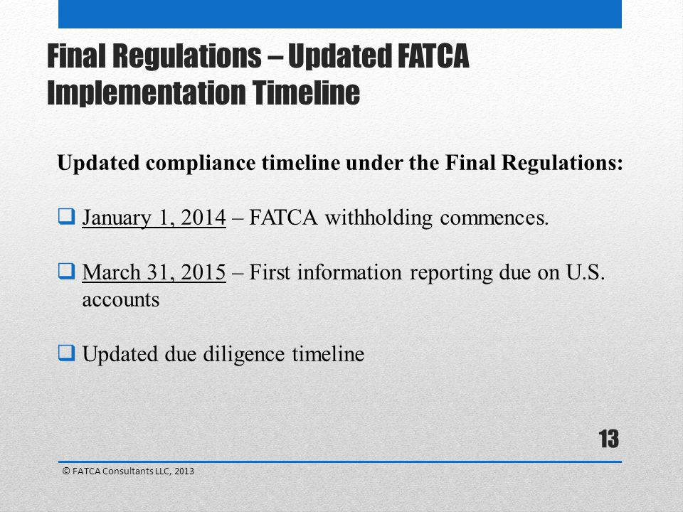 Final Regulations – Updated FATCA Implementation Timeline