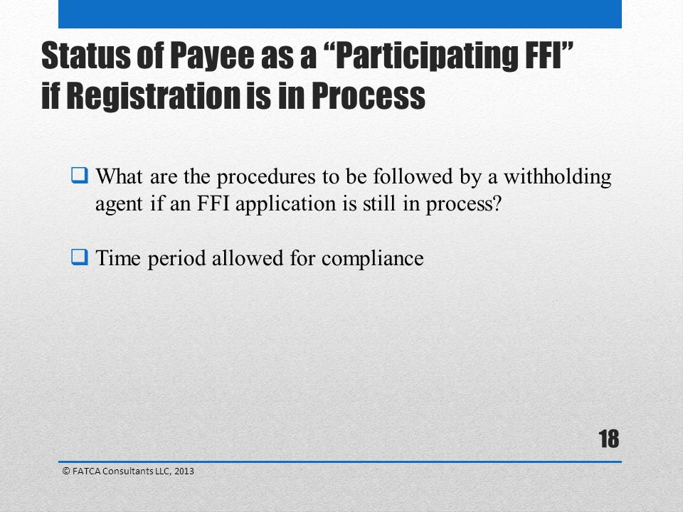 Status of Payee as a Participating FFI if Registration is in Process