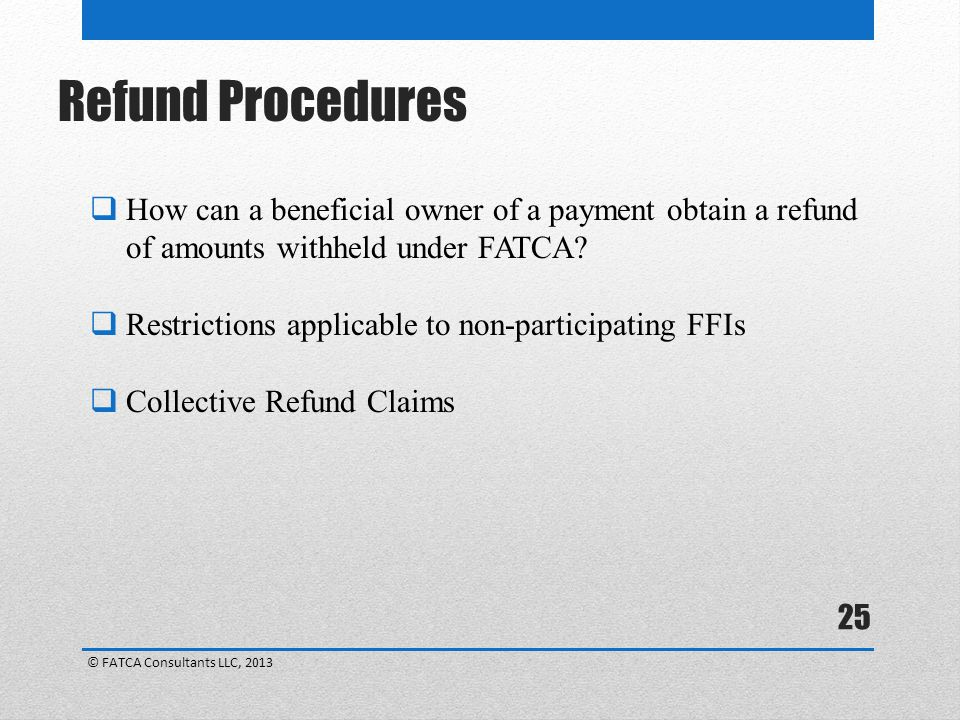 Refund Procedures How can a beneficial owner of a payment obtain a refund of amounts withheld under FATCA