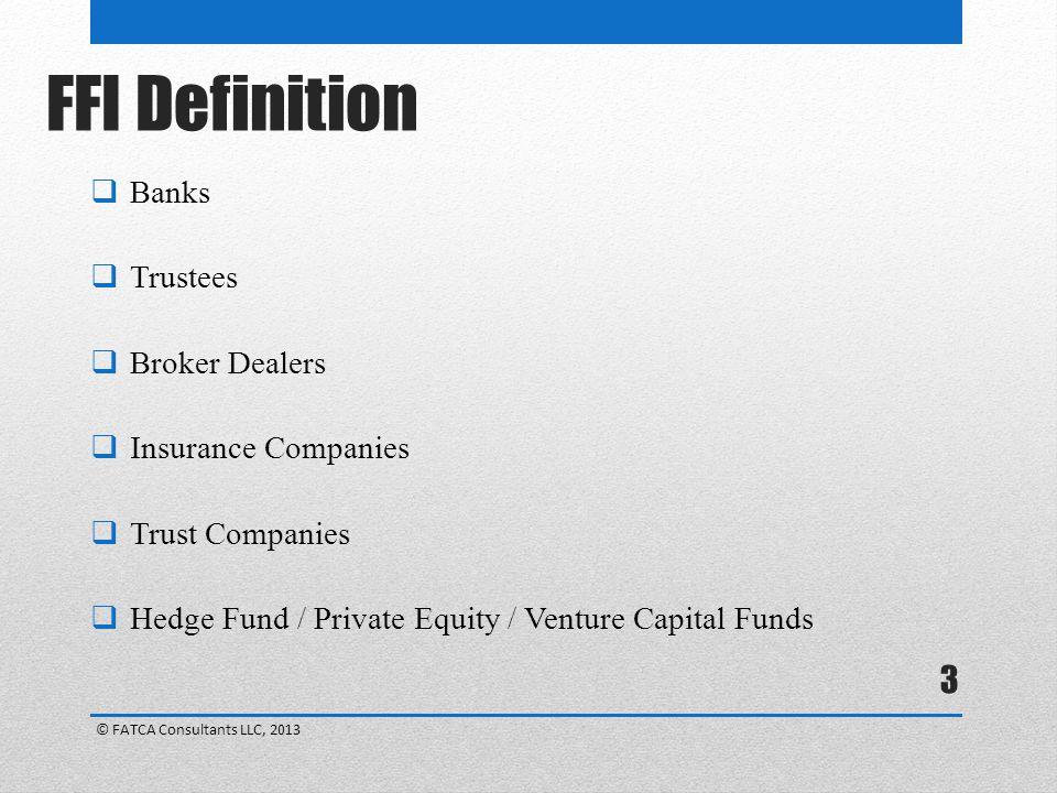 FFI Definition Banks Trustees Broker Dealers Insurance Companies
